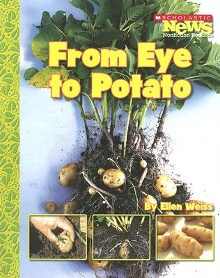 From Eye to Potato By Weiss, Ellen